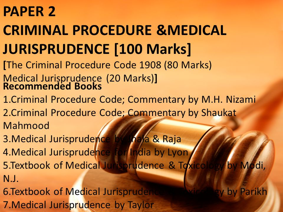 CRIMINAL PROCEDURE &MEDICAL JURISPRUDENCE [100 Marks]